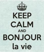 keep-calm-and-bonjour-la-vie
